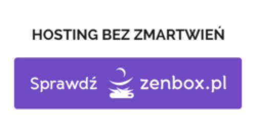 Reklama. Hosting bez zmartwień - sprawdź zenbox.pl